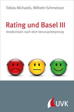 Rating und Basel III von Michaelis,  Tobias, Schmeisser,  Wilhelm