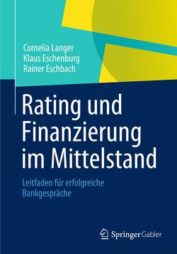 Rating und Finanzierung im Mittelstand von Eschbach,  Rainer, Eschenburg,  Klaus, Langer,  Cornelia