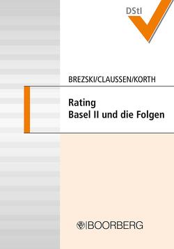 Rating<br />Basel II und die Folgen von Brezski,  Eberhard, Claussen,  Carsten P., Korth,  H.-Michael
