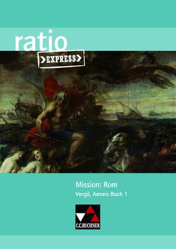 ratio Express / Mission: Rom von Färber,  Benjamin, Lobe,  Michael, Müller,  Stefan, Renker,  Stephan