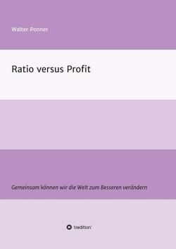 Ratio versus Profit von Ponner,  Walter