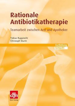 Rationale Antibiotikatherapie von Rupprecht,  Tobias, Sturm,  Christoph