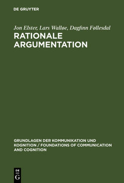 Rationale Argumentation von Elster,  Jon, Føllesdal,  Dagfinn, Kaiser,  Matthias, Meggle,  Georg, Walløe,  Lars