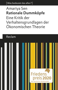 Rationale Dummköpfe. Eine Kritik der Verhaltensgrundlagen der Ökonomischen Theorie von Gföhler,  Valerie, Neuhäuser,  Christian, Sen,  Amartya