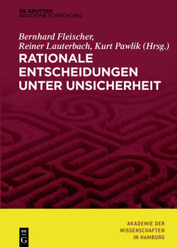 Rationale Entscheidungen unter Unsicherheit von Fleischer,  Bernhard, Lauterbach,  Reiner, Pawlik,  Kurt