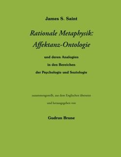 Rationale Metaphysik: Affektanz -Ontologie von Brune,  Gudrun, Saint,  James S.