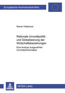 Rationale Umweltpolitik und Globalisierung der Wirtschaftsbeziehungen von Hillebrand,  Rainer