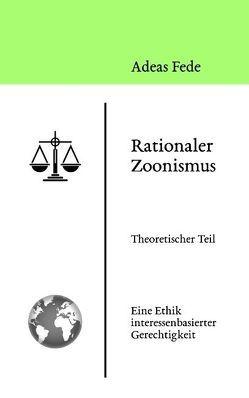 Rationaler Zoonismus von Fede,  Adeas