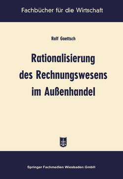 Rationalisierung des Rechnungswesens im Außenhandel von Goettsch,  Ralf