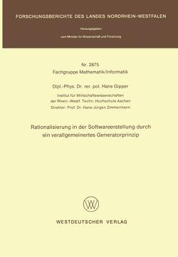 Rationalisierung in der Softwareerstellung durch ein verallgemeinertes Generatorprinzip von Gipper,  Hans