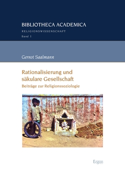 Rationalisierung und säkulare Gesellschaft von Saalmann,  Gernot