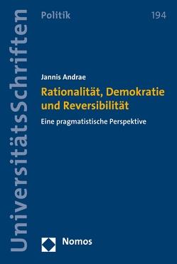 Rationalität, Demokratie und Reversibilität von Andrae,  Jannis