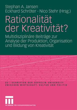 Rationalität der Kreativität? von Jansen,  Stephan A., Schroeter,  Eckhard, Stehr,  Nico
