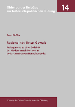 Rationalität, Krise, Gewalt von Rößler,  Sven