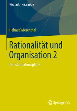 Rationalität und Organisation 2 von Wiesenthal,  Helmut
