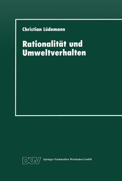 Rationalität und Umweltverhalten von Lüdemann,  Christian