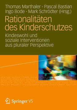 Rationalitäten des Kinderschutzes von Bastian,  Pascal, Bode,  Ingo, Marthaler,  Thomas, Schrödter,  Mark