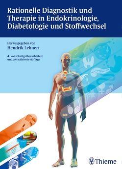 Rationelle Diagnostik und Therapie in Endokrinologie, Diabetologie und Stoffwech von Lehnert,  Hendrik