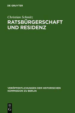 Ratsbürgerschaft und Residenz von Schmitz,  Christian
