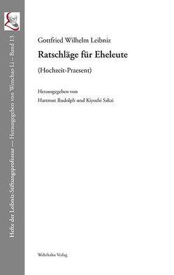 Ratschläge für Eheleute von Leibniz,  Gottfried Wilhelm, Rudolph,  Hartmut, Sakai,  Kiyoshi