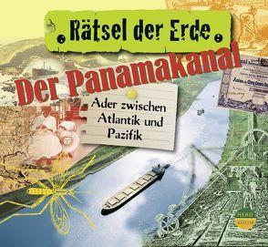Rätsel der Erde: Der Panamakanal von Singer,  Theresia, Steudtner,  Robert