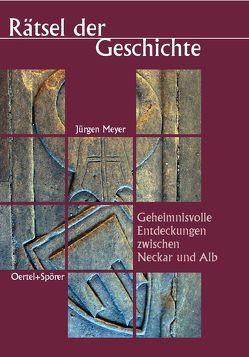 Rätsel der Geschichte von Meyer,  Jürgen