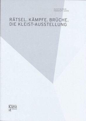 Rätsel. Kämpfe. Brüche. Die Kleist-Ausstellung von Bruyn,  Wolfgang de, Gribnitz,  Barbara