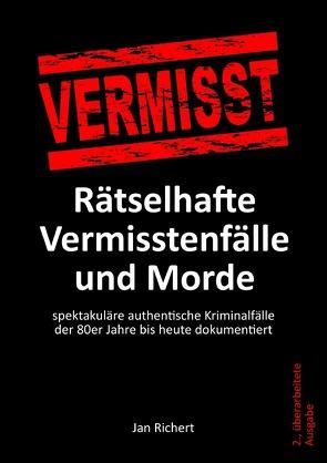 Rätselhafte Vermisstenfälle und Morde von Richert,  Jan
