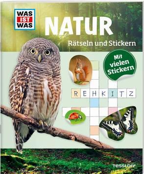 WAS IST WAS Rätseln und Stickern: Natur von Kunze,  Anja, Michna,  Janina