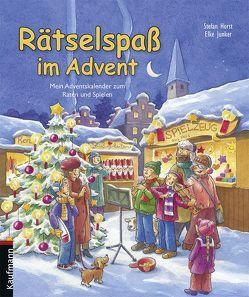 Rätselspaß im Advent. Mein Adventskalender zum Raten und Spielen von Horst,  Stefan, Junker,  Elke