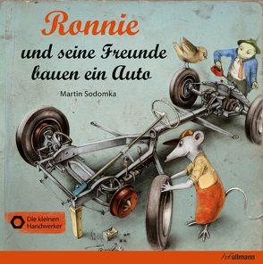 Ronnie und seine Freunde bauen ein Auto von Sodomka,  Martin