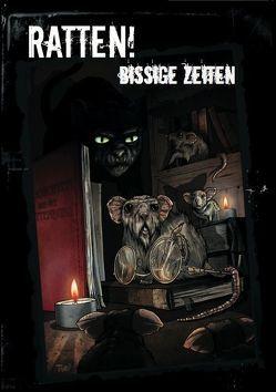 Ratten – Bissige Zeiten von Bojaryn,  Jens, Großmann,  Johannes, Junge,  Tobias, Mayer,  Daniel, Prost,  Katharina