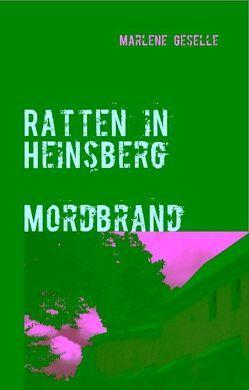 Ratten in Heinsberg Mordbrand von Geselle,  Marlene