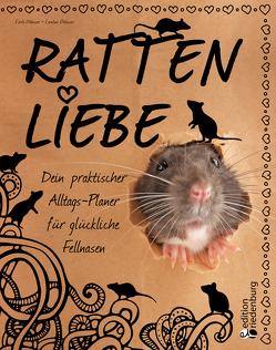 Rattenliebe – Dein praktischer Alltags-Planer für glückliche Fellnasen von Oblasser,  Carla, Oblasser,  Caroline