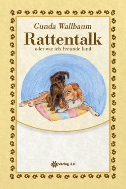 Rattentalk oder wie ich Freunde fand von Wallbaum,  Gunda