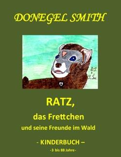 Ratz, das Frettchen und seine Freunde im Wald von Smith,  Donegel