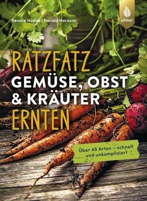 Ratzfatz Gemüse, Obst & Kräuter ernten von Harazim,  Harald, Hudak,  Renate