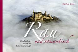 Rau und Romantisch von Alber,  Wolfgang, Grohe,  Manfred