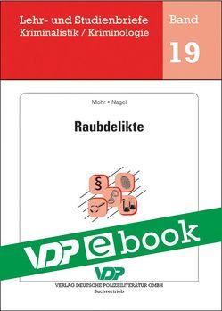 Raubdelikte von Clages,  Horst, Mohr,  Michaela, Nagel,  Andrea, Neidhardt,  Klaus