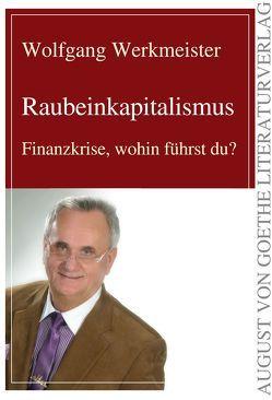Raubeinkapitalismus von Werkmeister,  Wolfgang