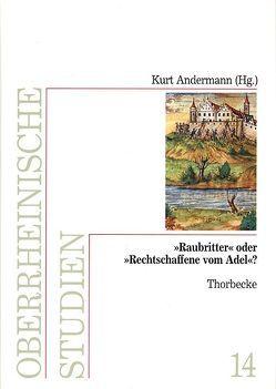 """""""Raubritter"""" oder """"Rechtschaffene vom Adel""""? von Andermann,  Kurt"""