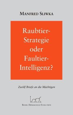 Raubtier – Strategie oder Faultier-Intellgenz ? von Sliwka,  Manfred