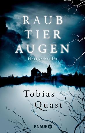 Raubtieraugen von Quast,  Tobias