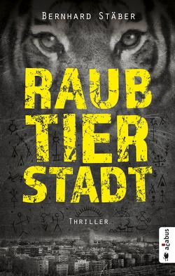 Raubtierstadt von Stäber,  Bernhard