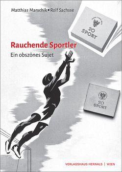 Rauchende Sportler von Marschik,  Matthias, Sachsse,  Rolf