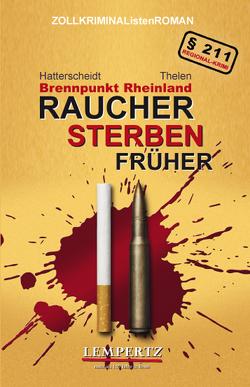 Raucher sterben früher von Hatterscheidt,  Bernhard, Thelen,  Gereon A.