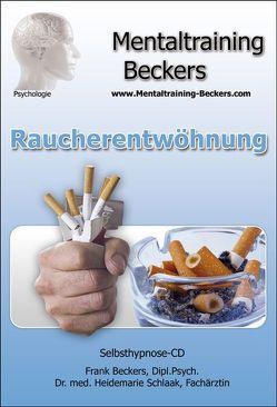Raucherentwöhnung von Beckers,  Frank, Mentaltraining-Beckers GmbH, Schlaak,  Heidemarie