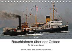 Rauchfahnen über der Ostsee – Schiffe unter Dampf (Tischkalender 2019 DIN A5 quer) von Käufer,  Stephan
