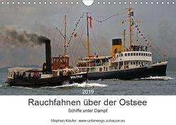 Rauchfahnen über der Ostsee – Schiffe unter Dampf (Wandkalender 2019 DIN A4 quer) von Käufer,  Stephan