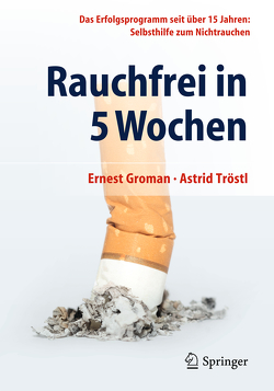 Rauchfrei in 5 Wochen von Groman,  Ernest, Tröstl,  Astrid